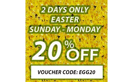 20% OFF Easter Sunday and Monday only.